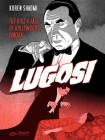 Lugosi: The Rise and Fall of Hollywood's Dracula Cover Image