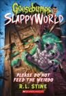 Please Do Not Feed the Weirdo (Goosebumps Slappyworld #4) Cover Image