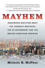 Mayhem: Unanswered Questions about the Tsarnaev Brothers, the US Government and the Boston Marathon Bombing Cover Image