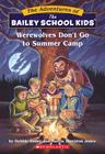 Werewolves Don't Go to Summer Camp (Adventures of the Bailey School Kids #2) Cover Image