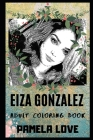Eiza Gonzalez Adult Coloring Book: Hobbs & Shaw Star and Legendary Mexican Actress Inspired Coloring Book for Adults Cover Image