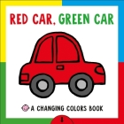Changing Picture Book: Red Car, Green Car: A Changing Colors Book Cover Image
