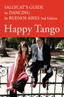 Happy Tango: Sallycat's Guide to Dancing in Buenos Aires 2nd Edition Cover Image