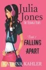 Julia Jones - The Teenage Years: Book 1- Falling Apart - A book for teenage girls Cover Image