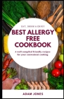 BEST ALLERGY FREE COOKBOOK - A well compiled friendly recipes for your convenient cooking Cover Image