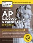 Cracking the AP U.S. Government & Politics Exam, 2019 Edition: Revised for the New 2019 Exam (College Test Preparation) Cover Image