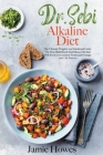 Dr. Sebi Alkaline Diet: The Ultimate Weight Loss Nutritional Guide. The Best Plant-Based Anti-Mucus Diet that Will Boost your Immune System an Cover Image