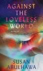 Against the Loveless World Cover Image