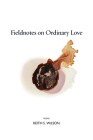 Fieldnotes on Ordinary Love Cover Image