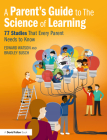 A Parent's Guide to The Science of Learning: 77 Studies That Every Parent Needs to Know Cover Image