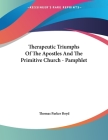 Therapeutic Triumphs Of The Apostles And The Primitive Church - Pamphlet Cover Image