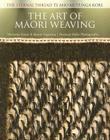 The Art of Maori Weaving: The Eternal Thread / Te Aho Mutunga Kore Cover Image