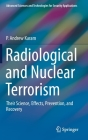 Radiological and Nuclear Terrorism: Their Science, Effects, Prevention, and Recovery (Advanced Sciences and Technologies for Security Applications) Cover Image