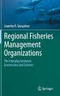 Regional Fisheries Management Organizations: The Interplay Between Governance and Science Cover Image
