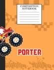 Compostion Notebook Porter: Monster Truck Personalized Name Porter on Wided Rule Lined Paper Journal for Boys Kindergarten Elemetary Pre School Cover Image
