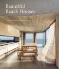 Beautiful Beach Houses: Living in Stunning Coastal Escapes Cover Image
