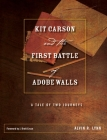 Kit Carson and the First Battle of Adobe Walls: A Tale of Two Journeys (Grover E. Murray Studies in the American Southwest) Cover Image
