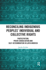 Reconciling Indigenous Peoples' Individual and Collective Rights: Participation, Prior Consultation and Self-Determination in Latin America (Indigenous Peoples and the Law) Cover Image