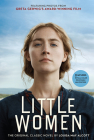 Little Women: The Original Classic Novel Featuring Photos from the Film! Cover Image