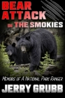 Bear Attack in the Smokies: Memoirs of a National Park Ranger Cover Image