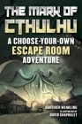 The Mark of Cthulhu: A Choose-Your-Own Escape Room Adventure Cover Image