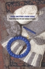 Loom Knitting Guide Book: Simple Knitting Ideas with Loom Technique for Beginners Cover Image