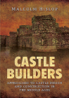 Castle Builders: Approaches to Castle Design and Construction in the Middle Ages Cover Image