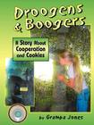 Droogens and Boogers, a Story about Cooperation and Cookies Cover Image