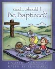 God...Should I Be Baptized? Cover Image