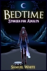 Bedtime Stories for adults: Say Stop to insomnia! Sleep better, smarter overcoming anxiety and panic attacks with bedtime meditation stories. Cover Image