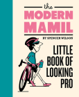 The Modern MAMIL: Little Book of Looking Pro (Mini Books) Cover Image