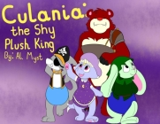 Culania: The Shy Plush King Cover Image