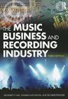 The Music Business and Recording Industry: Delivering Music in the 21st Century Cover Image