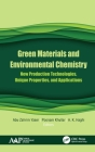 Green Materials and Environmental Chemistry: New Production Technologies, Unique Properties, and Applications Cover Image
