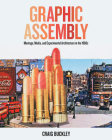 Graphic Assembly: Montage, Media, and Experimental Architecture in the 1960s Cover Image