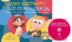 Happy Birthday / Feliz Cumpleaños: A Traditional Song in English, Spanish and American Sign Language (Sing-Along Songs) Cover Image