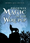 Phoenix Magic of the Wolf Pup Cover Image