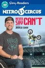 Nitro Circus LEVEL 3 LIB EDN: Never Say Can't ft. Bruce Cook Cover Image