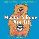 Maybe a Bear Ate It! Cover Image