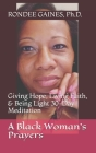 A Black Woman's Prayers: Giving Hope, Living Faith, & Being Light 30-Day Meditation Cover Image