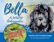 Bella, the Wildlife Ambassador: Charles, the Crowded Cougar Cover Image