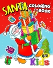 Santa Coloring Book for Kids: Cute Design of Christmas Coloring Book Jumbo size Cover Image