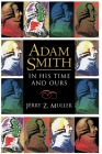 Adam Smith in His Time and Ours: Designing the Decent Society Cover Image