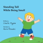 Standing Tall While Being Small Cover Image