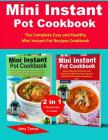 Mini Instant Pot Cookbook: 2 Manuscripts in 1 Book-The Complete Easy and Healthy Mini Instant Pot Recipes Cookbook. Cover Image