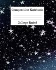 Composition Notebook College Ruled: 100 Pages - 7.5 x 9.25 Inches - Paperback - Stars Design Cover Image