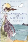 Landscape of Mothers Cover Image
