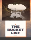 The Bucket List: 2400 Adventures Big & Small Journal For Keeping Track of Your Adventures Cover Image