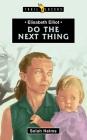 Elisabeth Elliot: Do the Next Thing (Trail Blazers) Cover Image