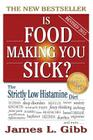 Is Food Making You Sick? the Strictly Low Histamine Diet Cover Image